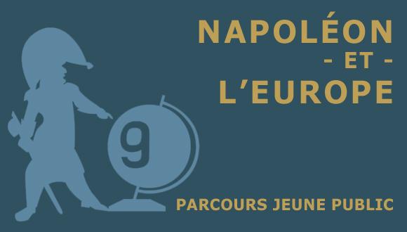 """""""Napoleon et l'Europe"""" : parcours jeune public"""