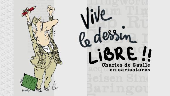 """Seconde vie de l'exposition : """"Vive le dessin libre : Charles de Gaulle en caricatures"""""""