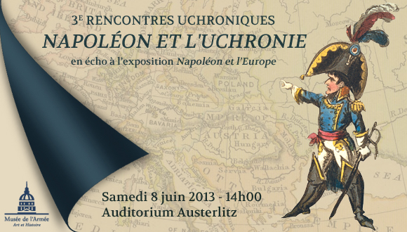 "3e rencontres uchroniques : ""Napoléon et l'uchronie"""