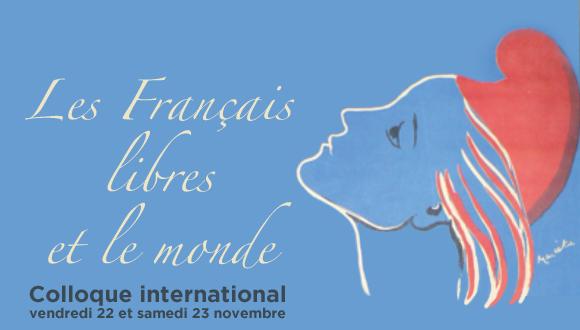"""Colloque international """"Les français libre et le monde"""""""