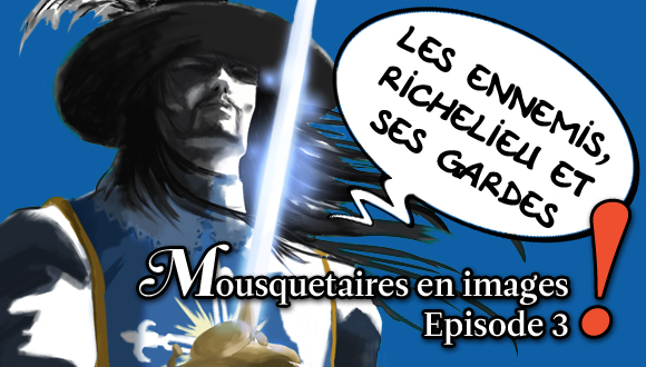 Mousquetaires en images : episode 3 bandeau