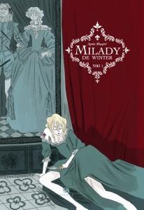 """Couverture """" Milady de Winter """" Tome 1 par Agnès Mauprè © Ankama éditions – 2010"""