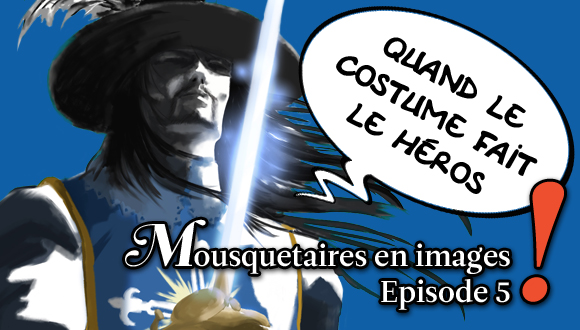 Mousquetaires en images : episode 5 bandeau