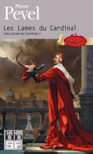 """Couverture """" Les Lames du Cardinal """" tome 1 . Un roman de Pierre Pevel, couverture de Hervé Leblan © 2013, Gallimard (Collection « Folio SF » N°444)"""