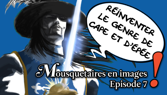 Mousquetaires en images : episode 7 bandeau