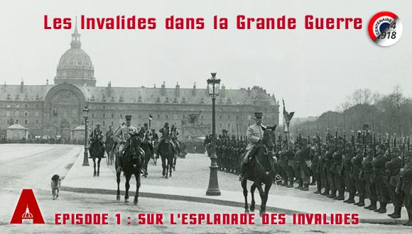 Les Invalides dans la Grande Guerre épisode 1 : sur l'esplanade des Invalides (bandeau)