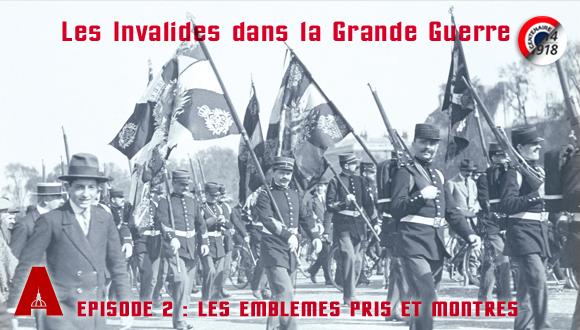 Les Invalides dans la Grande Guerre épisode 2 : les emblèmes pris et montrés (bandeau)
