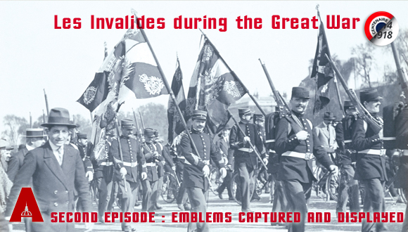 Les Invalides during the Great War, second episode : emblems captured and displayed