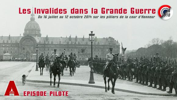Bandeau les Invalides dans la Grande Guerre : Episode pilote