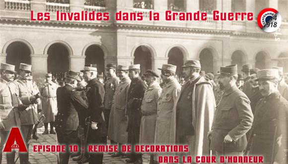 Les Invalides dans la Grande Guerre, épisode 10 : remise de décorations dans la cour d'Honneur