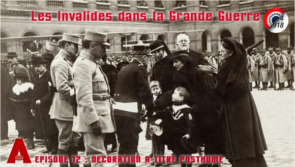 Les Invalides dans la Grande Guerre, episode 12 : décoration à titre posthume