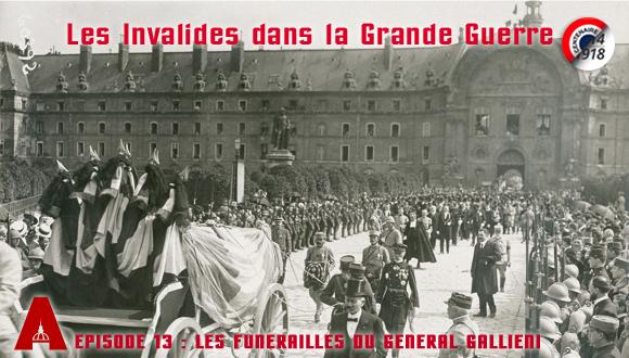 Les Invalides dans la Grande Guerre, épisode 13 : les funérailles du général Gallieni