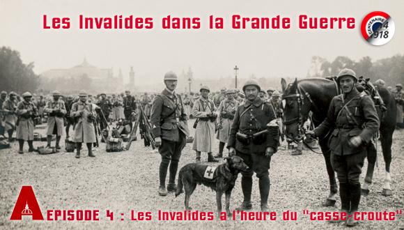 """Les Invalides dans la Grande Guerre, épisode 4 : Les Invalides a l'heure du """"casse-croûte"""""""
