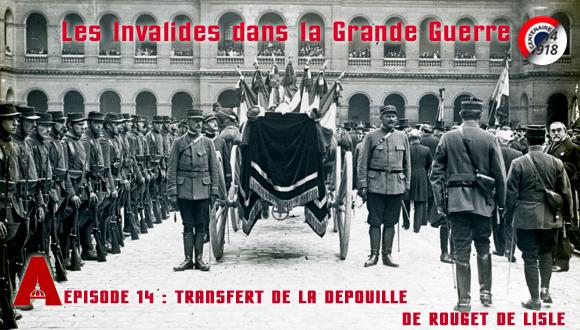 Les Invalides dans la Grande Guerre, épisode 14 : le transfert de la dépouille de Rouget de Lisle