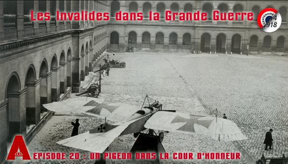 Les Invalides dans la Grande Guerre, épisode 20 : un pigeon dans la cour d'Honneur