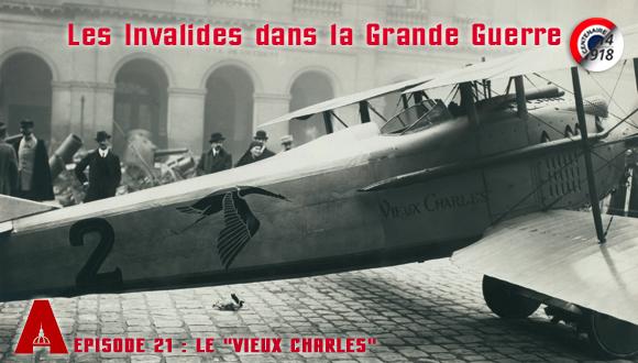 """Les Invalides dans la Grande Guerre, episode 21 : Le """"Vieux Charles"""""""