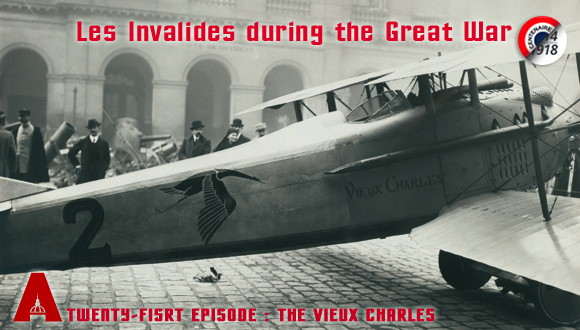 "Les Invalides during the Great War episode 21 : The ""Vieux Charles"""