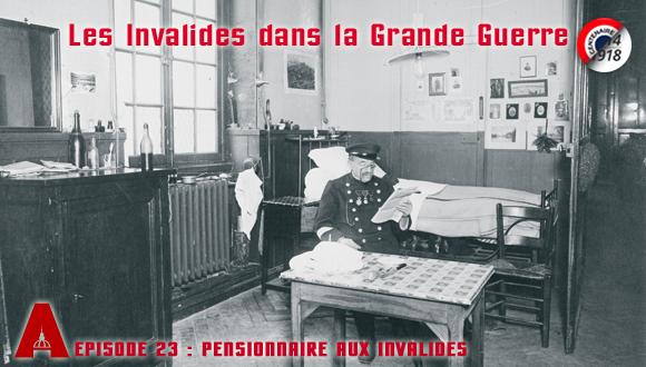 Les Invalides dans la Grande Guerre, épisode 23 : pensionnaire aux Invalides