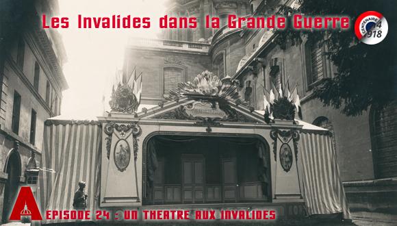 Les Invalides dans la Grande Guerre, épisode 24 : un théâtre aux Invalides