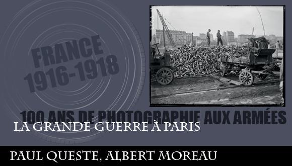 Cent ans de photographie aux armées, épisode 3 : la Grande Guerre à Paris, Paul Queste, Albert Moreau