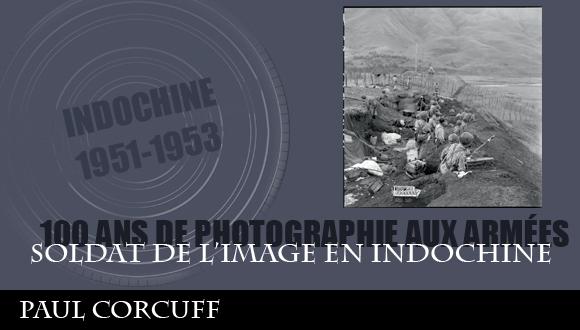 Cent ans de photographie aux armées, épisode 9 : soldat de l'image en Indochine, Paul Corcuff