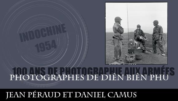 Cent ans de photographie aux armées, épisode 10 : photographes de Diên Biên Phu, Jean Péraud et Daniel Camus