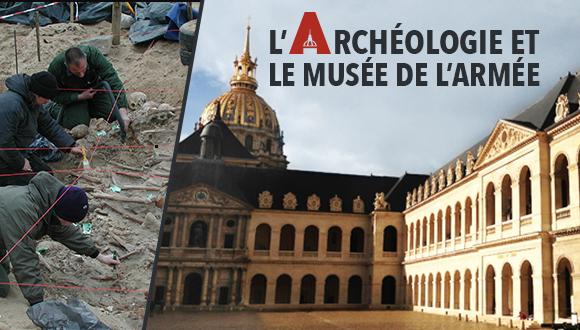 L'Archeologie et le Musée de l'Armée : Episode Pilote