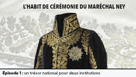 L'Habit de cérémonie du Maréchal Ney : épisode 1