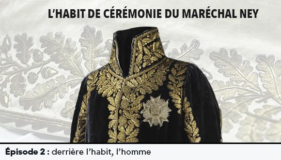 L'Habit de cérémonie du Maréchal Ney : épisode 2