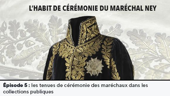 L'Habit de cérémonie du Maréchal Ney : épisode 5