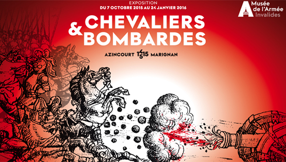"""Affiche de l'exposition """"Chevaliers et bombardes. D'Azincourt à Marignan, 1415-1515."""""""