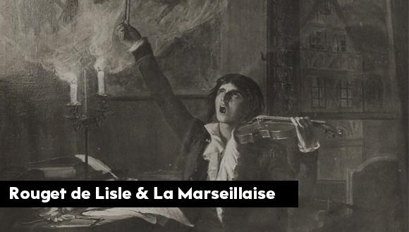 Rouget de Lisle & La Marseillaise : épisode 3